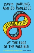 Weirder Maths - At the Edge of the Possible