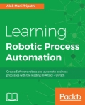 miniaturebillede af omslaget til Learning Robotic Process Automation - Create Software Robots and Automate Business Processes with the Leading RPA Tool - Uipath