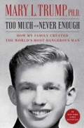Too Much and Never Enough - How My Family Created the World's Most Dangerous Man