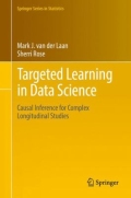 Targeted Learning in Data Science - Causal Inference for Complex Longitudinal Studies