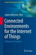 Connected Environments for the Internet of Things - Challenges and Solutions