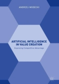 Artificial Intelligence in Value Creation - Improving Competitive Advantage