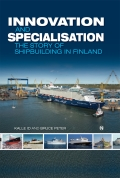 miniaturebillede af omslaget til Innovation and specialisation - the story of  shipbuilding in Finland - the story of shipbuilding in Finland, 1. udgave